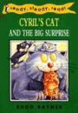 Ready Steady Read: Cyril's Cat & The Big Surprise by Shoo Rayner