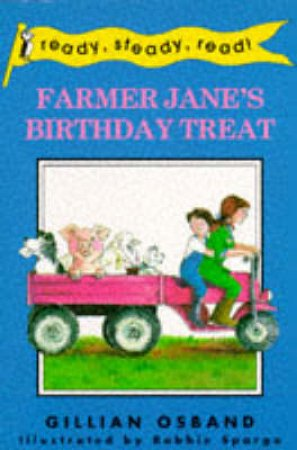 Ready Steady Read: Farmer Jane's Birthday Treat by Gillian Osband