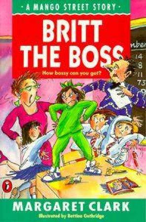 Mango Street: Britt the Boss by Margaret Clark