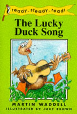 Ready Steady Read: The Lucky Duck Song by Martin Waddell