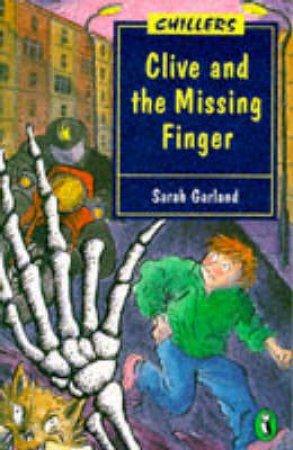 Chillers: Clive & the Missing Finger by Sarah Garland