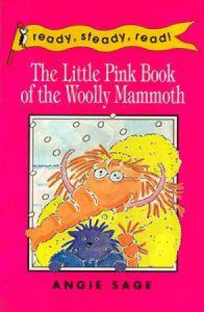 Ready Steady Read: The Little Pink Book Of The Woolly Mammoth by Angie Sage