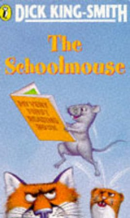 The Schoolmouse by Dick King-Smith