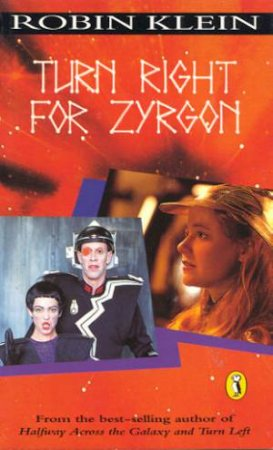 Turn Right for Zyrgon by Robin Klein