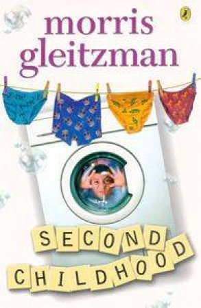 Second Childhood by Morris Gleitzman
