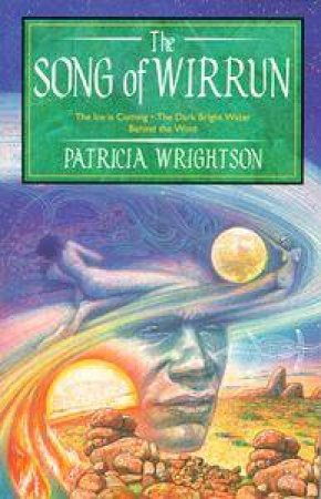 The Song Of Wirrun Trilogy by Patricia Wrightson