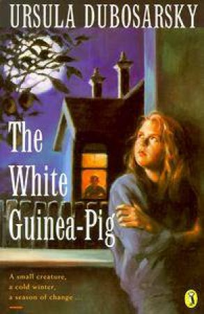 The White Guinea-Pig by Ursula Dubosarsky