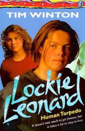 Lockie Leonard, Human Torpedo by Tim Winton