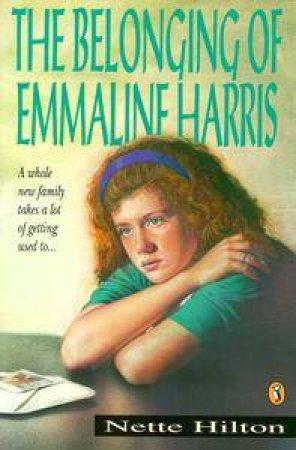 The Belonging of Emmaline Harris by Nette Hilton