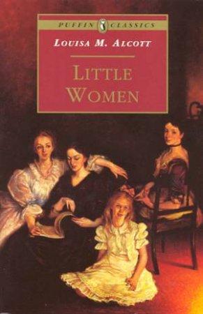 Puffin Classics: Little Women by Louisa M Alcott