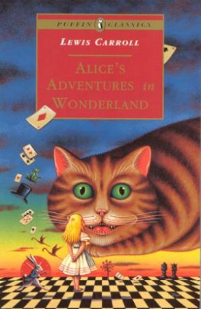 Puffin Classics: Alice's Adventures In Wonderland by Lewis Carroll