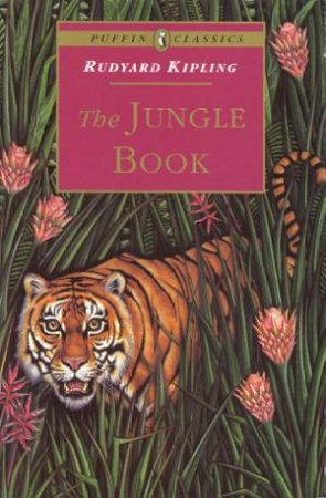 Puffin Classics: The Jungle Book by Rudyard Kipling
