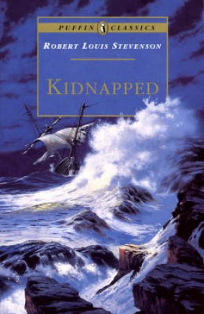 Puffin Classics: Kidnapped by Robert Louis Stevenson