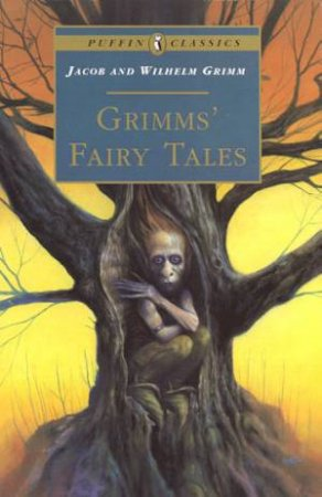 Puffin Classics: Grimms' Fairy Tales by Jacob & Wilhelm Grimm