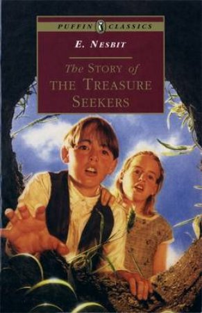 Puffin Classics: The Story Of The Treasure Seekers by Edith Nesbit