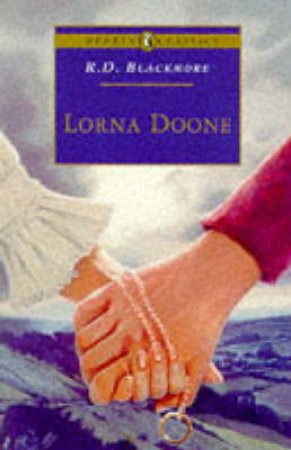 Puffin Classics: Lorna Doone by R D Blackmore