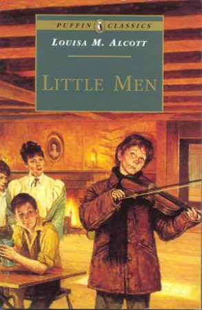 Puffin Classics: Little Men by Louisa M Alcott