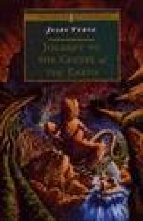 Puffin Classics: Journey To The Centre Of The Earth by Jules Verne