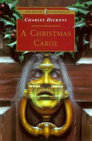Puffin Classics: A Christmas Carol by Charles Dickens
