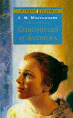 Chronicles of Avonlea by L M Montgomery