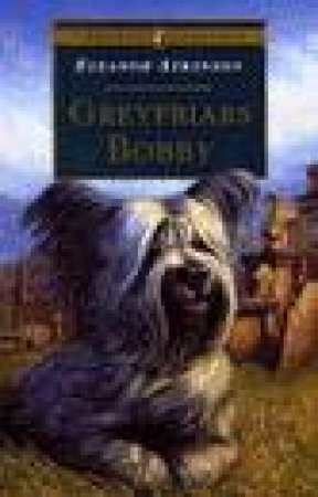 Puffin Classic: Greyfriars Bobby by Eleanor Atkinson