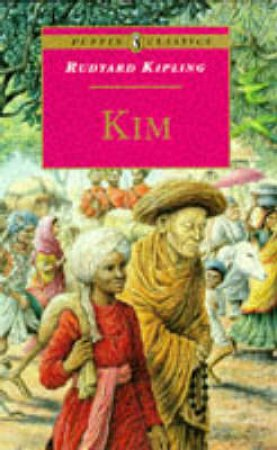 Puffin Classics: Kim by Rudyard Kipling