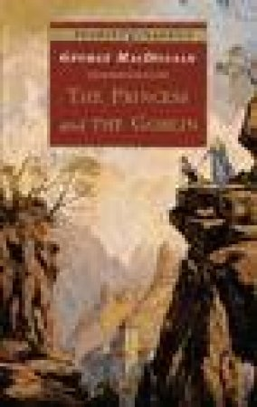 Puffin Classics: The Princess And The Goblin by George MacDonald