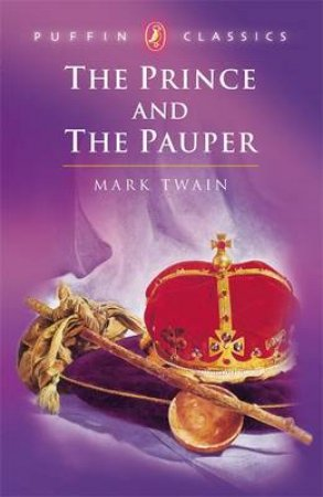 Puffin Classics: The Prince & The Pauper by Mark Twain