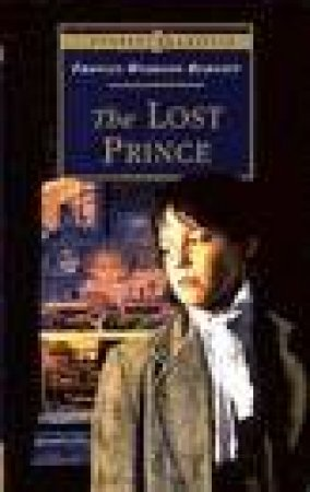 Puffin Classics: The Lost Prince by Frances H Burnett