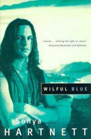 Wilful Blue by Sonya Hartnett