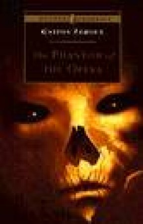 Puffin Classics: The Phantom Of The Opera by Gaston Leroux