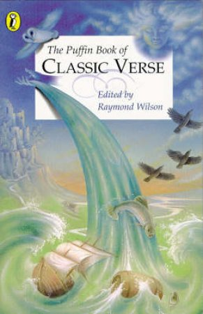The Puffin Book Of Classic Verse by Raymond Wilson