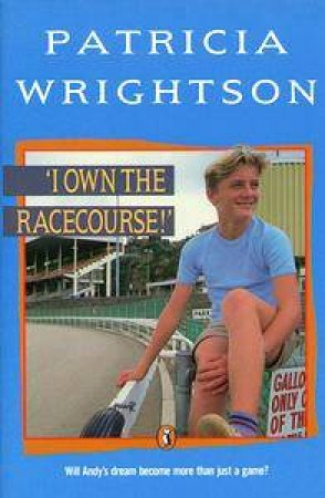 I Own the Racecourse by Patricia Wrightson
