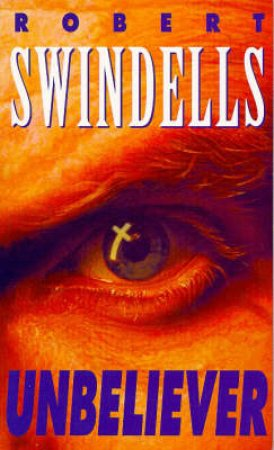 Unbeliever by Robert Swindells