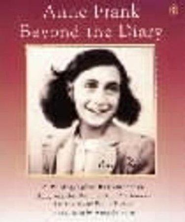 Anne Frank: Beyond the Diary by Ruud Van Der Rol