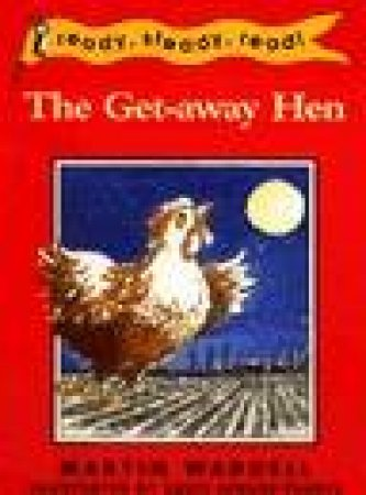 Ready Steady Read: The Get-Away Hen by Martin Waddell