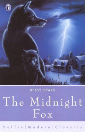 Puffin Modern Classics: The Midnight Fox by Betsy Byars