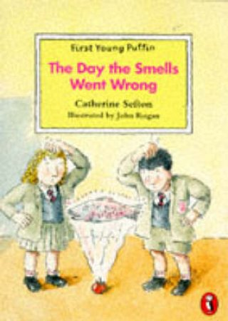 The Day The Smells Went Wrong by Catherine Sefton