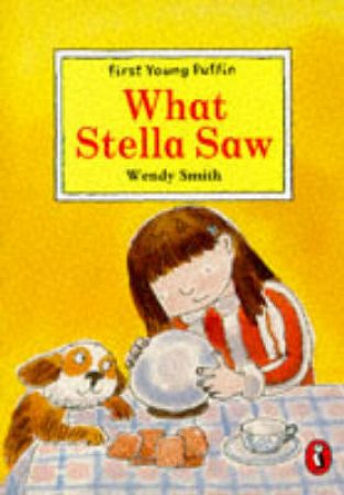 What Stella Saw by Wendy Smith
