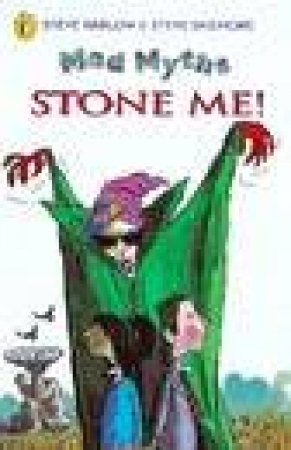 Mad Myths: Stone Me! by Steve Skidmore