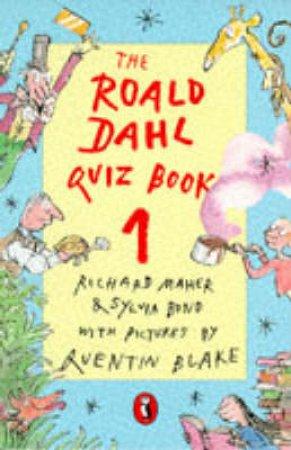 The Roald Dahl Quiz Book by Sylvia Bond & R Maher