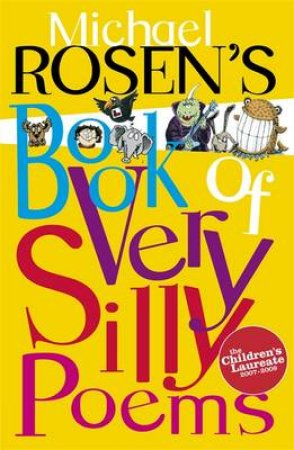 Michael Rosen's Book of Very Silly Poems by Michael Rosen