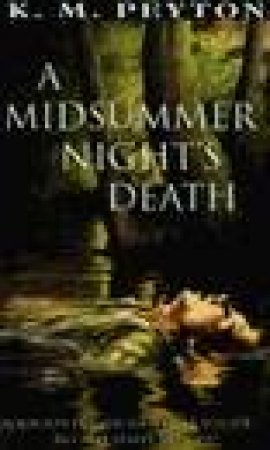 A Midsummer Night's Death by K M Peyton