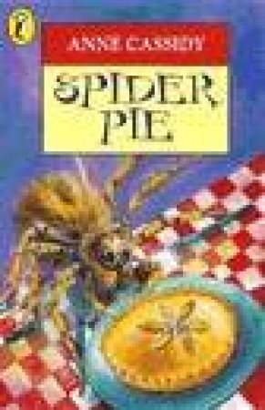 Young Puffin: Spider Pie by Anne Cassidy