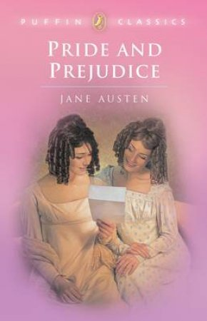Puffin Classics: Pride & Prejudice by Jane Austen