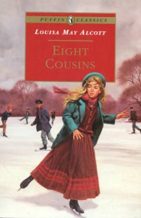 Puffin Classics: Eight Cousins by Louisa May Alcott
