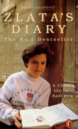 Zlata's Diary: A Child's Life In Sarajevo by Zlata Filipovic