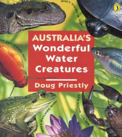 Australia's Wonderful Water Creatures by Doug Priestly