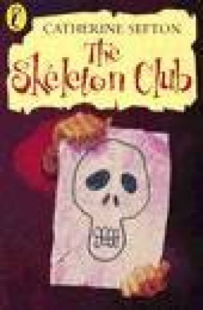 Young Puffin Storybook: The Skeleton Club by Catherine Sefton