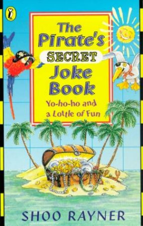 The Pirate's Joke & Fun Book by Shoo Rayner